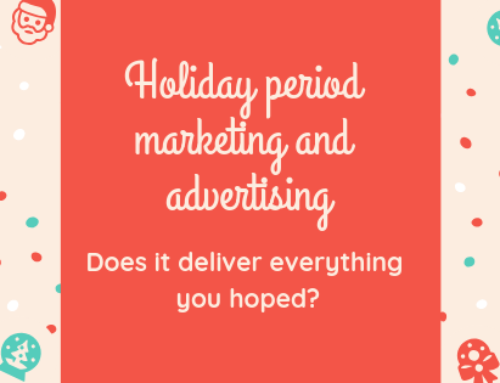 Holiday period marketing and advertising- does it deliver everything you hoped?