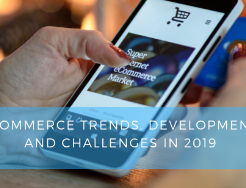 E-commerce trends, developments and challenges in 2019 (you need to know about first)