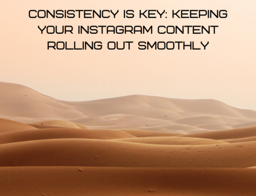 Consistency is key: Keeping your Instagram content rolling out smoothly