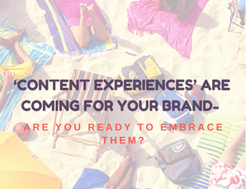 'Content Experiences' are coming for your brand- are you ready to embrace them?