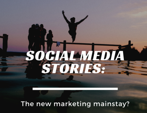 Social Media Stories: The new marketing mainstay?