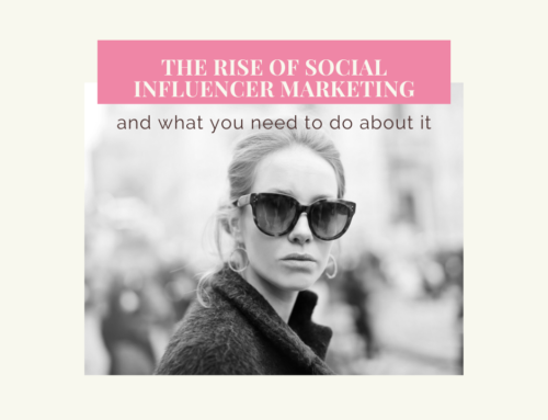 The rise of social influencer marketing- and what you need to do about it