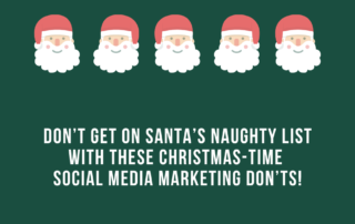 Don't get on Santa's naughty list with these Christmas time social media marketing don'ts